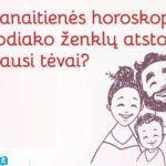 Lilijos Banaitienės horoskopas: kokie tėvai yra skirtingi zodiako ženklai?
