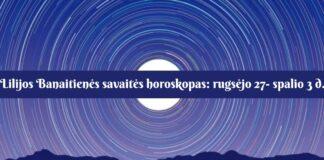 Lilijos Banaitienės savaitės horoskopas: kokios bus rugsėjo 27- spalio 3 dienos?