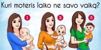 Kuri moteris laiko ne savo vaiką ant rankų? Tai atskleis tiesą apie jus