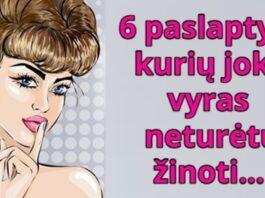 6 paslaptys, kurių nereikėtų atskleisti jokiam vyrui