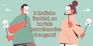 3 Zodiako ženklai, su kuriais neturėtumėte draugauti